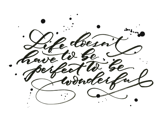 Life Doesn't Have To Be Perfect (And A Free Printable)